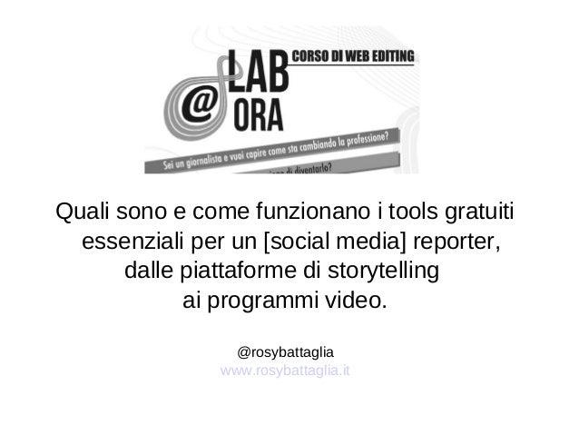 Quali sono e come funzionano i tools gratuiti  essenziali per un [social media] reporter,  dalle piattaforme di storytelli...