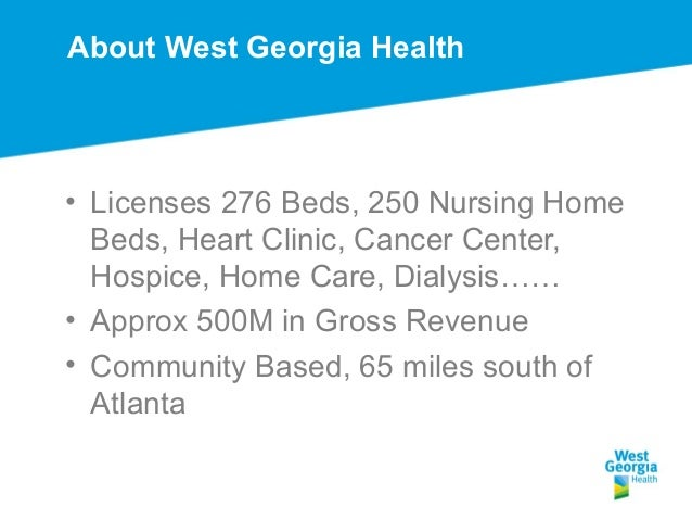 About West Georgia Health • Licenses 276 Beds, 250 Nursing Home Beds, Heart Clinic, Cancer Center, Hospice, Home Care, Dia...