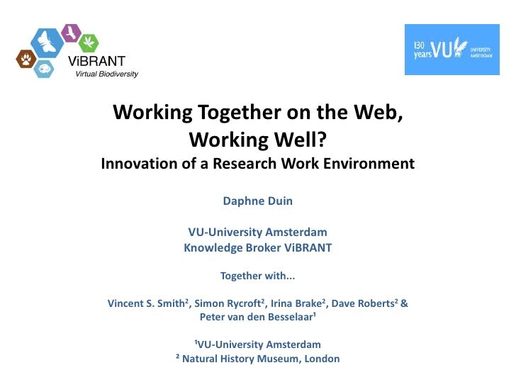 Working Together on the Web,        Working Well?Innovation of a Research Work Environment                        Daphne D...