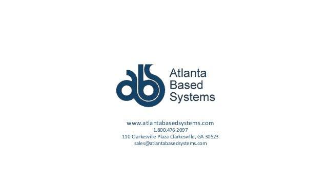 www.atlantabasedsystems.com 1.800.476.2097 110 Clarkesville Plaza Clarkesville, GA 30523 sales@atlantabasedsystems.com