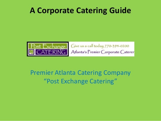 "A Corporate Catering Guide  Premier Atlanta Catering Company ""Post Exchange Catering"""