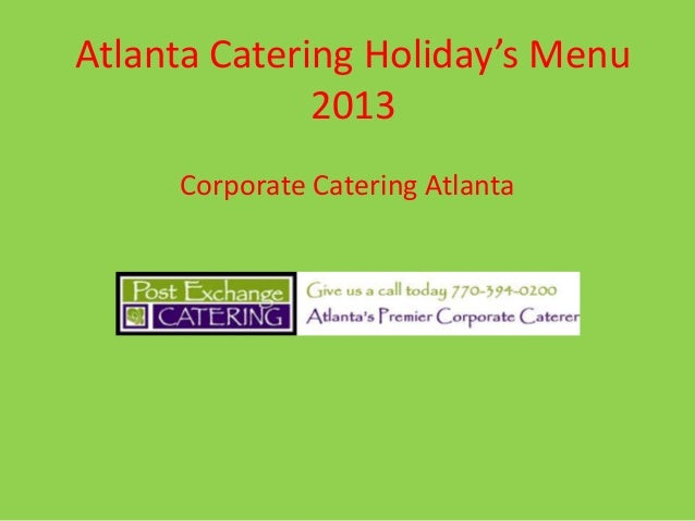 Atlanta Catering Holiday's Menu 2013 Corporate Catering Atlanta
