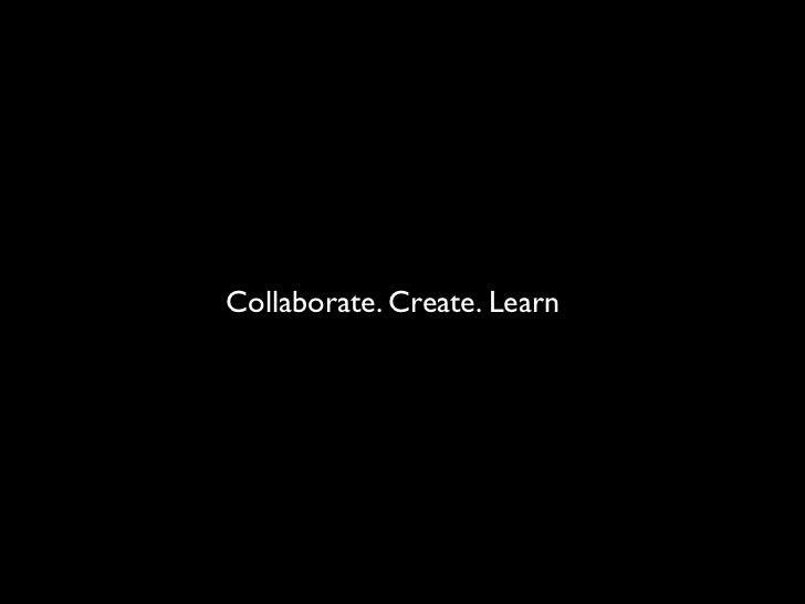 Collaborate. Create. Learn