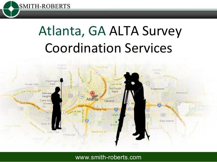 Atlanta, GA ALTA Survey Coordination Services     www.smith-roberts.com