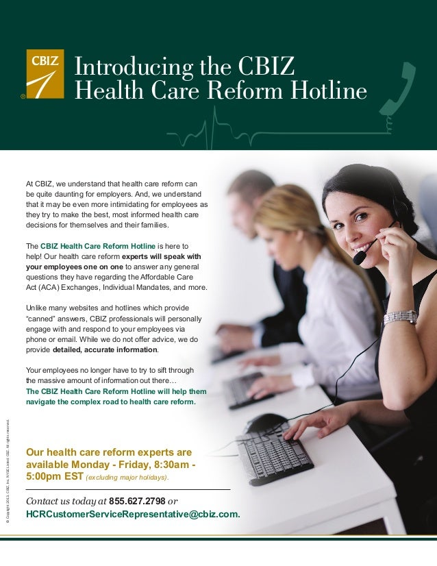Introducing the CBIZ Health Care Reform Hotline  At CBIZ, we understand that health care reform can be quite daunting for ...