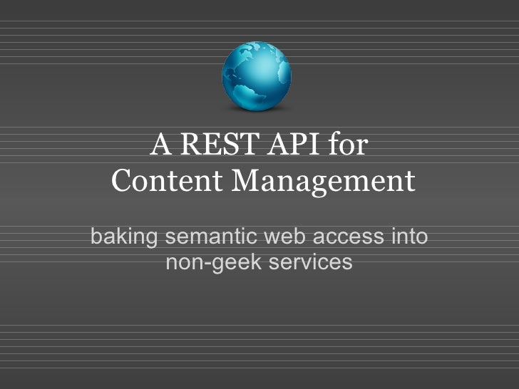 A REST API for  Content Management baking semantic web access into non-geek services