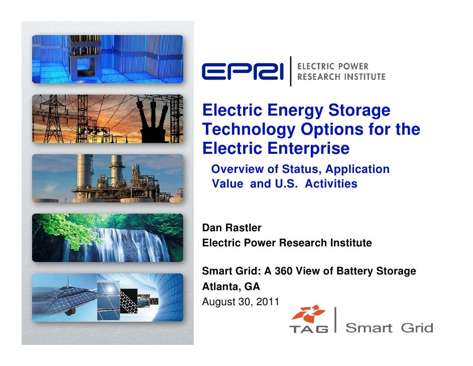 Electric Energy StorageTechnology Options for theElectric Enterprise Overview of Status, Application Value and U.S. Activi...