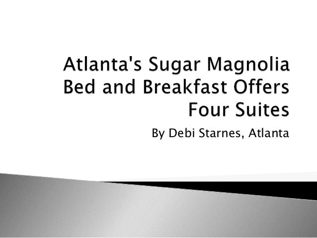 Sugar Magnolia Bed Breakfast
