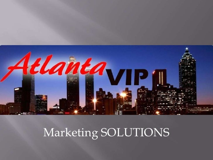 Atlanta VIP<br />Marketing SOLUTIONS<br />