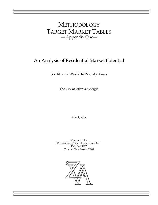 METHODOLOGY TARGET MARKET TABLES — Appendix One— An Analysis of Residential Market Potential Six Atlanta Westside Priority...