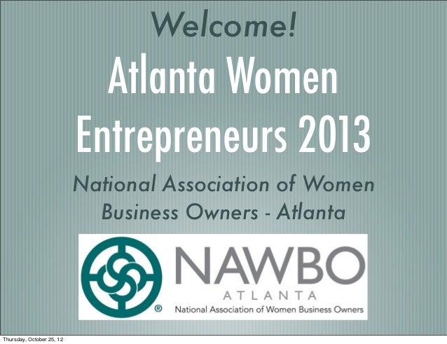 Welcome!                             Atlanta Women                           Entrepreneurs 2013                           ...