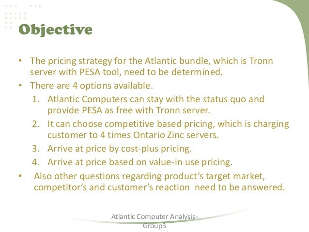 """bharadwaj gordon case study atlantic computer a bundle of pricing options For olufunmilola for olufunmilola  course objectives are accomplished through case study analysis, class discussions reflecting material learned through lectures and readings, and development of a full marketing plan  developing pricing strategies and programs − bharadwaj & gordon, """"atlantic computer: a bundle of pricing options."""