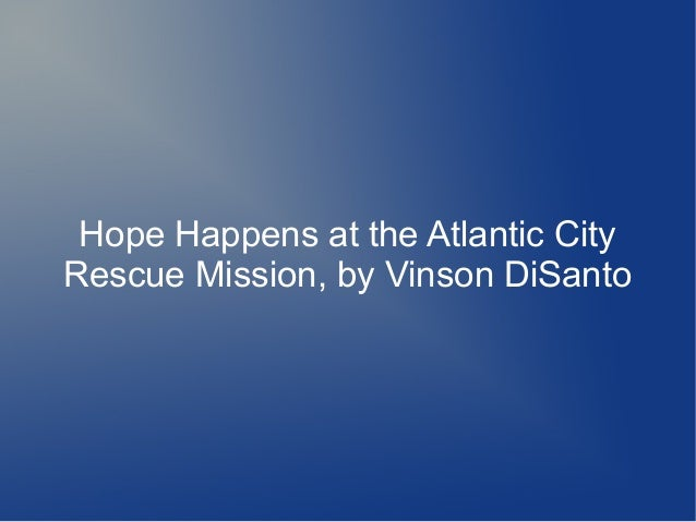 Hope Happens at the Atlantic CityRescue Mission, by Vinson DiSanto