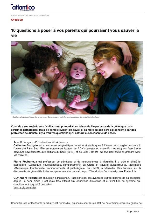 Publié le 10 juillet 2013 - Mis à jour le 10 juillet 2013 Check-up 10 questions à poser à vos parents qui pourraient vous ...