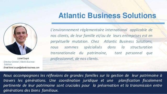 L'environnement réglementaire international applicable de nos clients, de leur famille et/ou de leurs entreprises est en p...