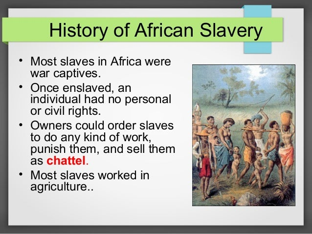 the history of african slave trade The reasons behind the african slave trade and the impact of european  involvement.
