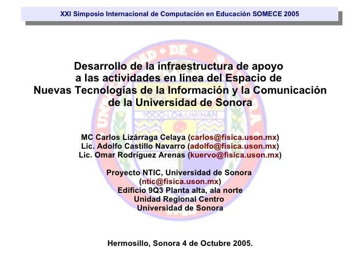 XXI Simposio Internacional de Computación en Educación SOMECE 2005 Desarrollo de la infraestructura de apoyo  a las activi...