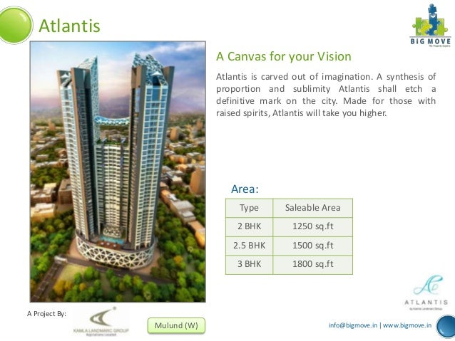 info@bigmove.in | www.bigmove.in A Project By: Mulund (W) Atlantis A Canvas for your Vision Atlantis is carved out of imag...