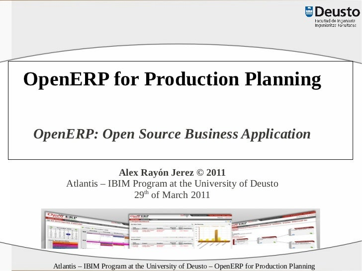OpenERP for Production Planning OpenERP: Open Source Business Application                    Alex Rayón Jerez © 2011      ...