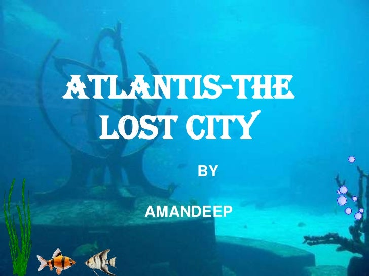 THE LOST CITY OF ATLANTIS – The Facts