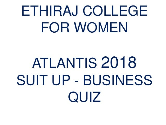 Atlantis 2018 - Suit Up: The Business Quiz - Prelims