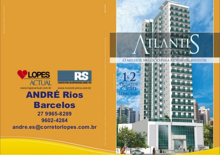 ANDRÉ Rios     Barcelos        27 9965-8289         9602-4284andre.es@corretorlopes.com.br