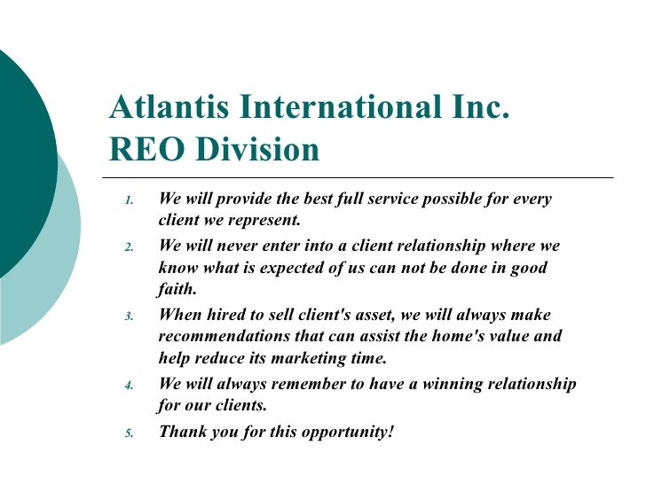 Atlantis International Inc. REO Division <ul><li>We will provide the best full service possible for every client we repres...