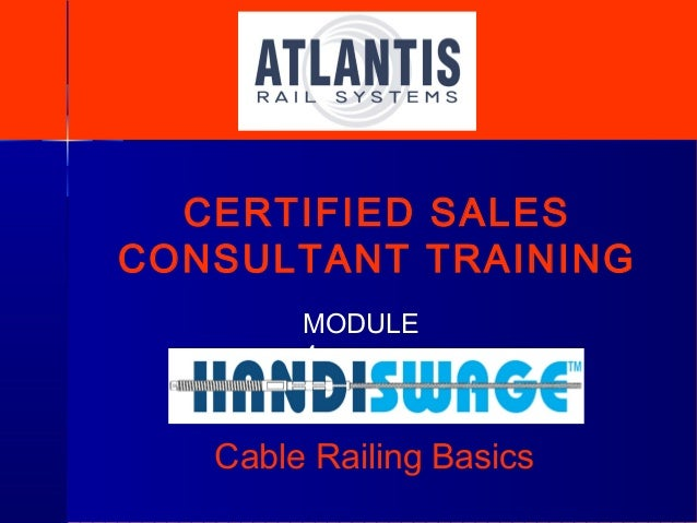 Cable Railing Basics MODULE 4 CERTIFIED SALES CONSULTANT TRAINING