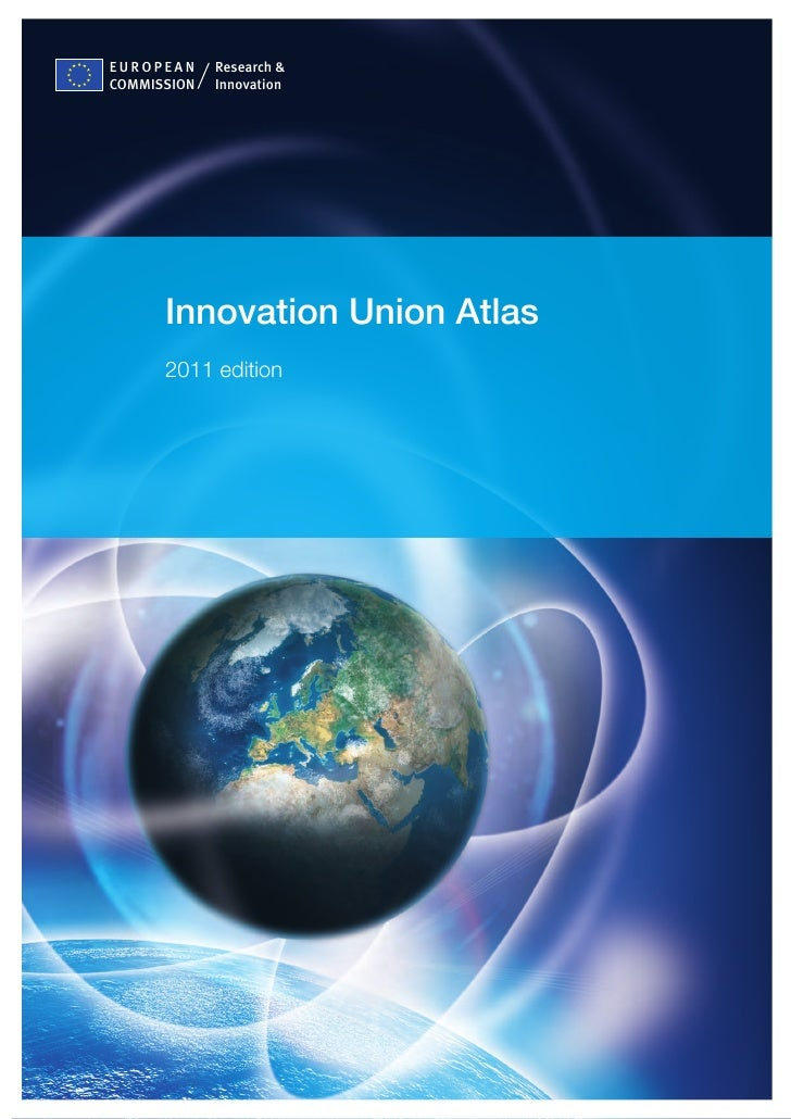 EUROPEAN     Research &COMMISSION   Innovation      Innovation Union Atlas      2011 edition