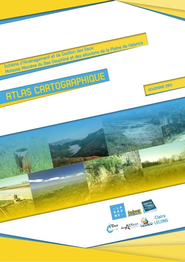 ATLAS CARTOGRAPHIQUE Schéma d'Aménagement et de Gestion des Eaux Molasse Miocène du Bas Dauphiné et des alluvions de la Pl...