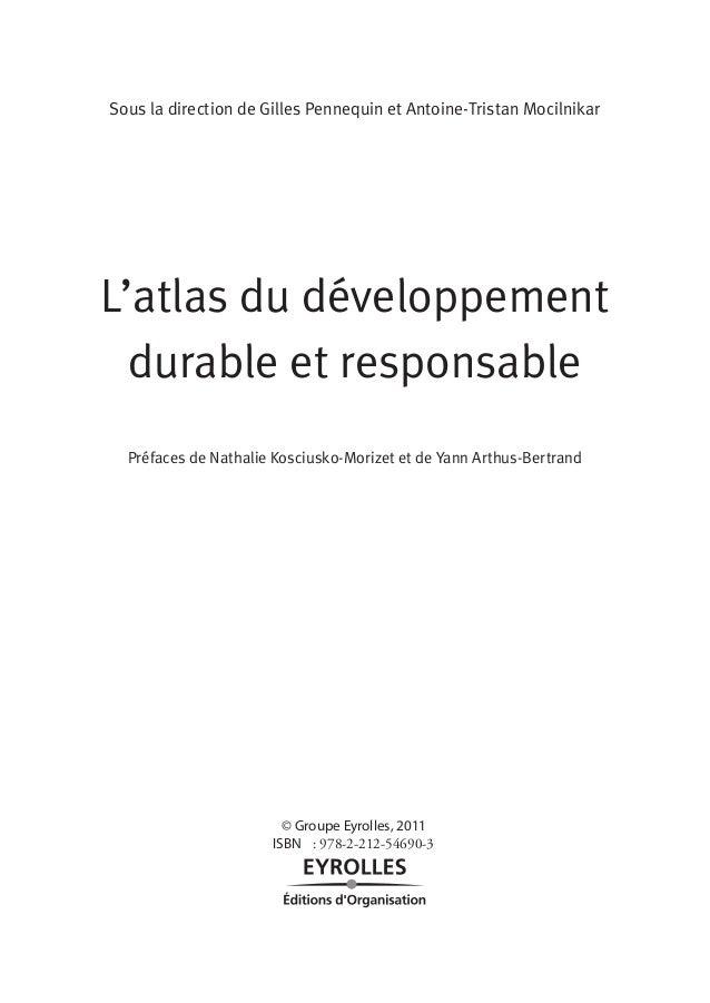 Sous la direction de Gilles Pennequin et Antoine-Tristan Mocilnikar L'atlas du développement durable et responsable Préfac...