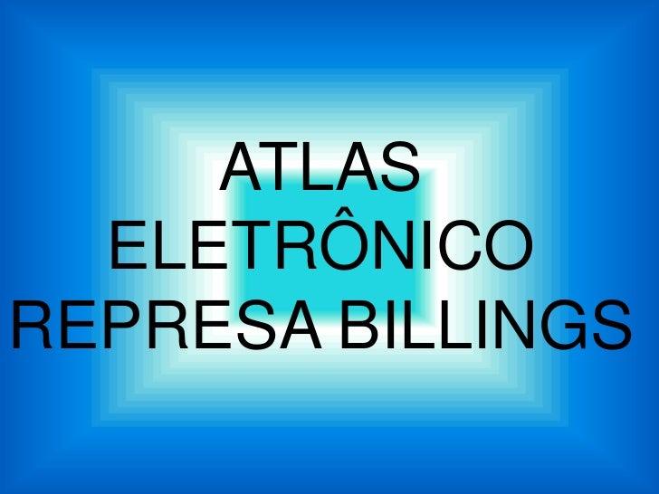 ATLAS  ELETRÔNICOREPRESA BILLINGS