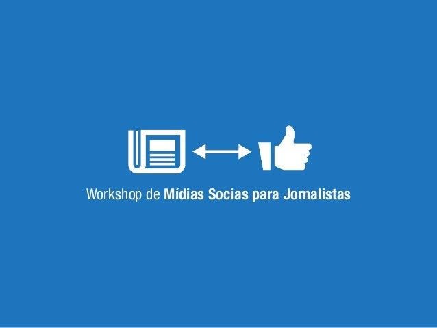 Workshop de Mídias Socias para Jornalistas