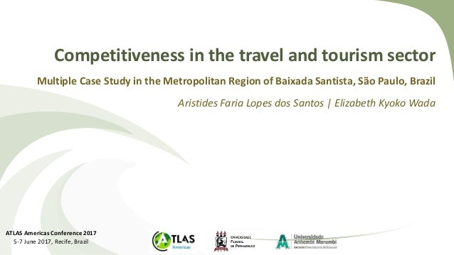 Competitiveness in the travel and tourism sector Multiple Case Study in the Metropolitan Region of Baixada Santista, São P...