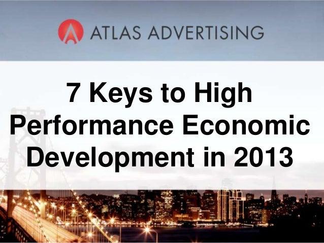 7 Keys to HighPerformance Economic Development in 2013          1