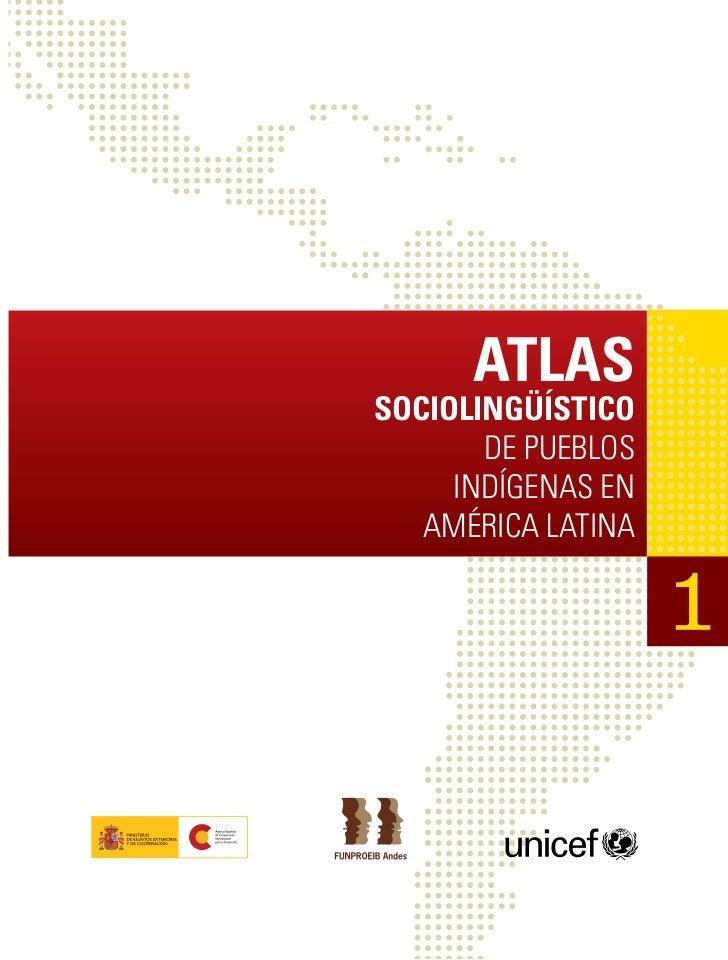 ATLASSOCIOLINGÜÍSTICOSOCIOLINGÜÍSTICO        DE PUEBLOS        DE PUEBLOS      INDÍGENAS EN     INDÍGENAS EN   AMÉRICA LAT...