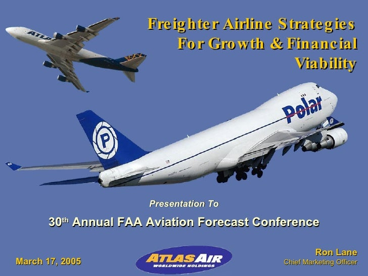 Freighter Airline Strategies For Growth & Financial Viability Ron Lane Chief Marketing Officer Presentation To 30 th  Annu...