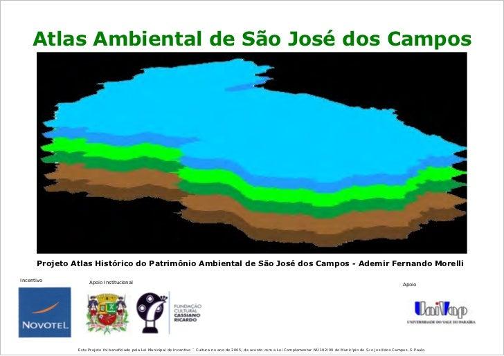 Atlas Ambiental de São José dos CamposProjeto Atlas Histórico do Patrimônio Ambiental de São José dos Campos
