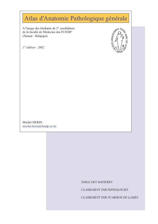 Atlas d'Anatomie Pathologique générale A l'usage des étudiants de 3° candidature de la faculté de Médecine des FUNDP (Namu...