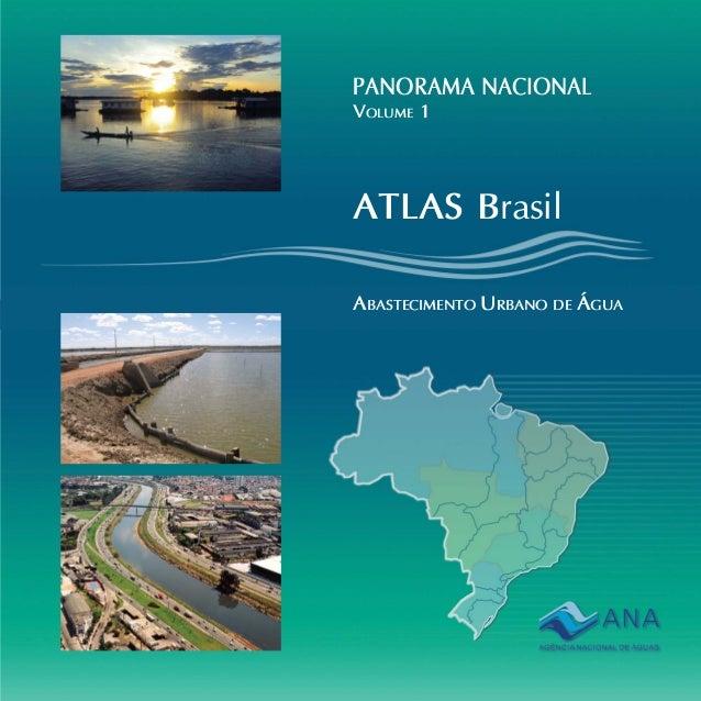 ATLAS Brasil ABASTECIMENTO URBANO DE ÁGUA PANORAMA NACIONAL VOLUME 1