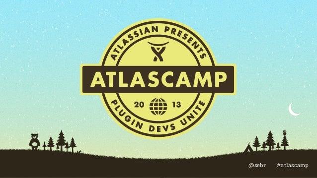 @sebr  #atlascamp