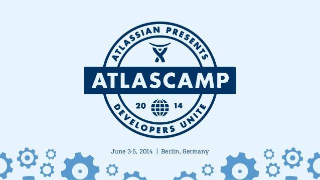 June 3-5, 2014   Berlin, Germany