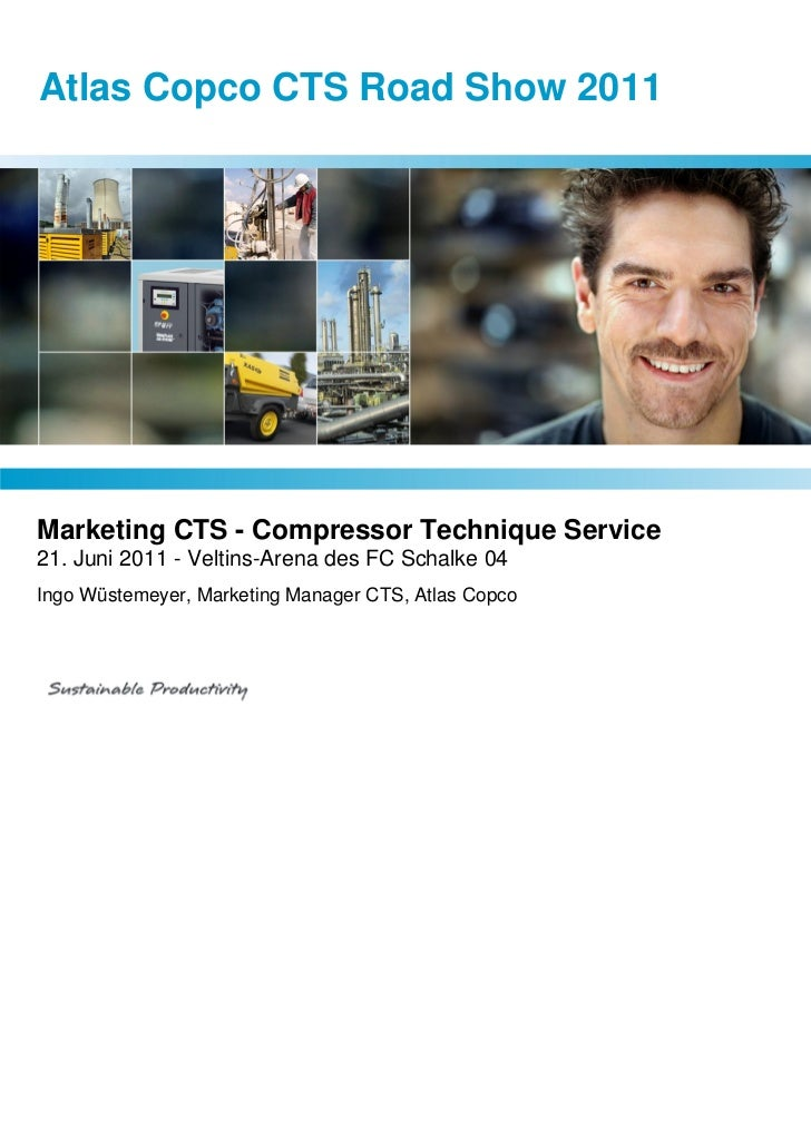 Atlas Copco CTS Road Show 2011Marketing CTS - Compressor Technique Service21. Juni 2011 - Veltins-Arena des FC Schalke 04I...