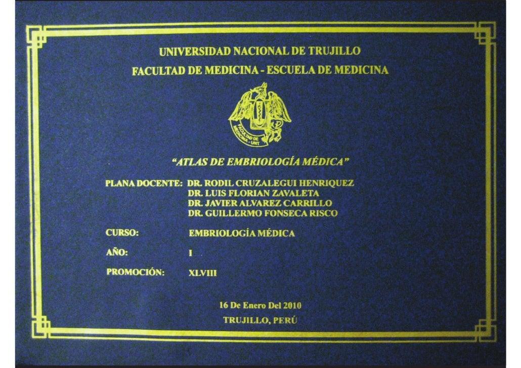 """UNIVERSIDAD NACIONAL DE TRUJILLO  FACULTAD DE MEDICINA - ESCUELA DE MEDICINA              """"ATLAS DE EMBRIOLOGÍA MÉDICA""""   ..."""