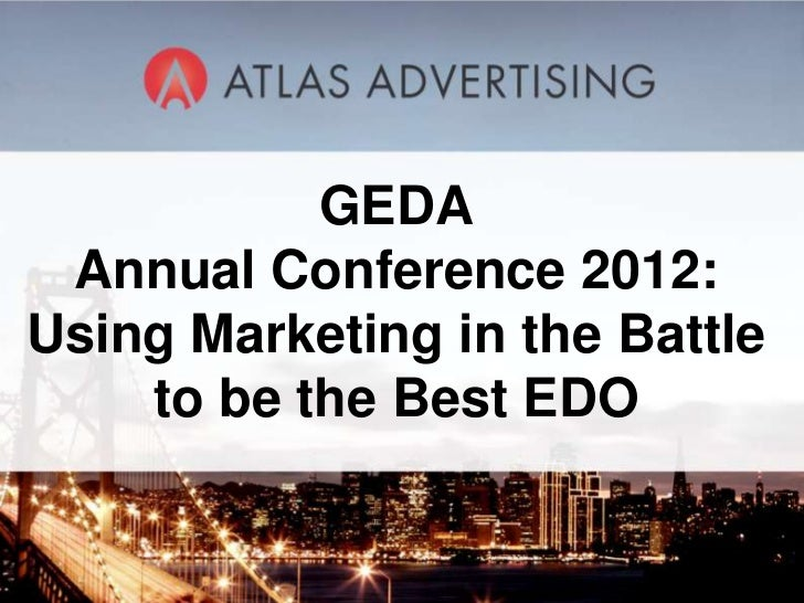 GEDA Annual Conference 2012:Using Marketing in the Battle    to be the Best EDO              1