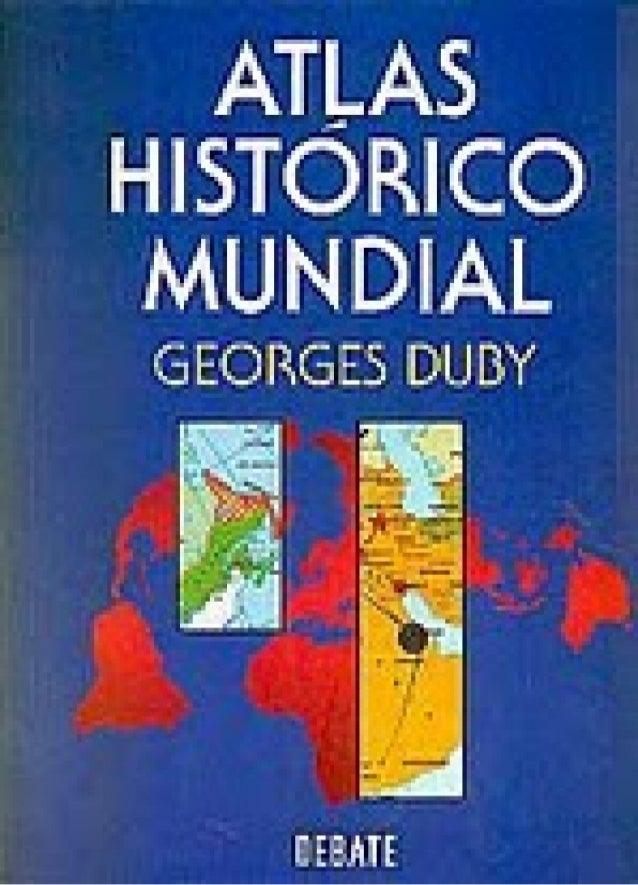 Atlas histórico mundial   georges duby