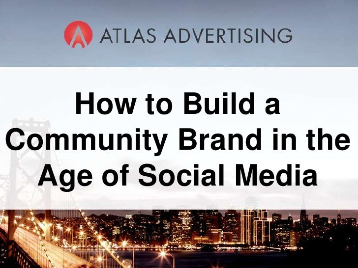 How to Build a Community Brand in the Age of Social Media<br />