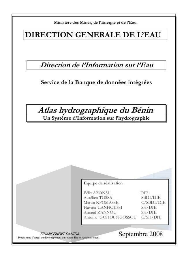 Direction de l'Information sur l'Eau Service de la Banque de données intégrées Atlas hydrographique du Bénin Un Système d'...