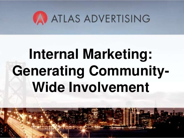 Internal Marketing: Generating Community- Wide Involvement