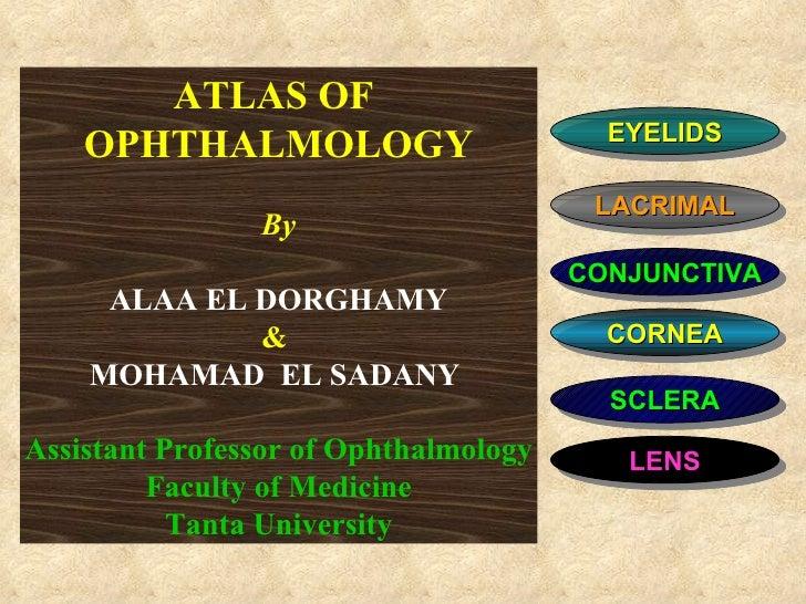 ATLAS OF                                         EYELIDS    OPHTHALMOLOGY                                        LACRIMAL ...